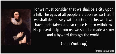 quote-for-we-must-consider-that-we-shall-be-a-city-upon-a-hill-the-eyes-of-all-people-are-upon-us-so-john-winthrop-278921