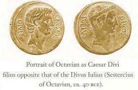 2 Coins with caption: Portrait of Octavian as Caesar Divi filius opposite that of the Divius Iulius (Sestercius of Octavian ca. 40BCE)