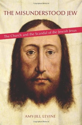 The Misunderstood Jew: The Church and the Scandal of the Jewish Jesus by Amy-Jill Levine. There's a face of a man with long brown hair.