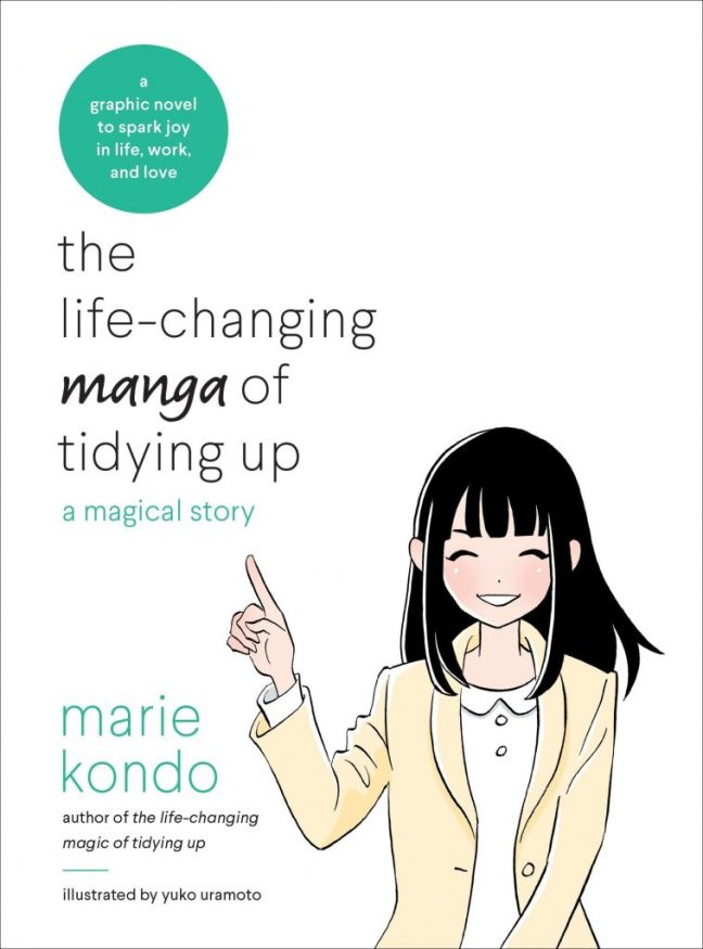 The Life-changing manga of tidying up: a magical story, by Marie Kondo, author of the life-changing magic of tidying up, illustrated by yuk uramoto. A graphic novel to spark joy in life, work, and love. Kondo is illustrated as a manga character with her finger pointed in the air and a smile on her face.