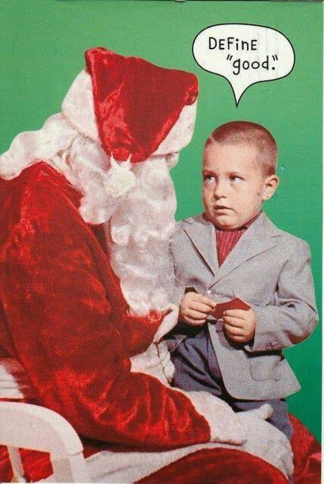 "A boy is sitting on Santa's lap saying, ""Define good."""