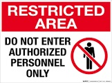 "A sign that reads ""Restricted Area: Do Not Enter, Authorized Personel Only."" It has a person ""X'ed"" out in a circle."